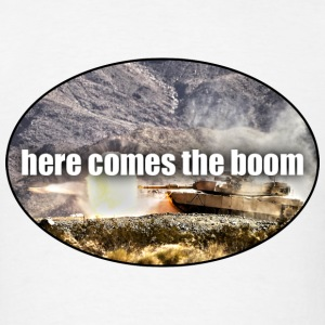 here comes the boom - Military - Army - Tank T-Shirts - Men's T-Shirt