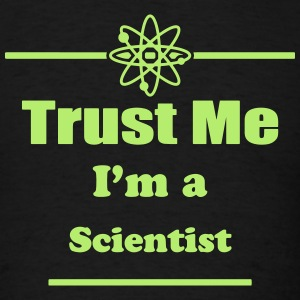 Trust Me I'm a Scientist - Science - Geek - Nerd T-Shirts - Men's T-Shirt
