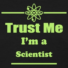 Trust Me I'm a Scientist - Science - Geek - Nerd Women's T-Shirts
