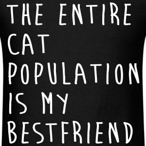 The Entire Cat Population Is My Bestfriend T-Shirts - Men's T-Shirt