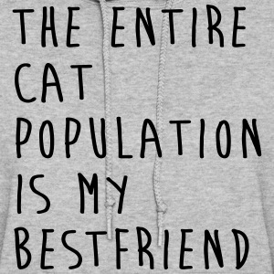 The Entire Cat Population Is My Bestfriend Hoodies - Women's Hoodie