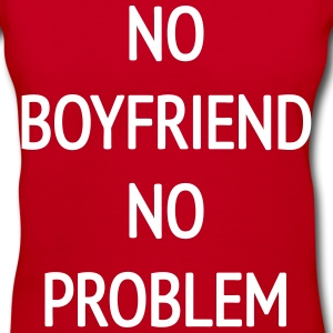 No Boyfriend No Problem Women's T-Shirts - Women's V-Neck T-Shirt