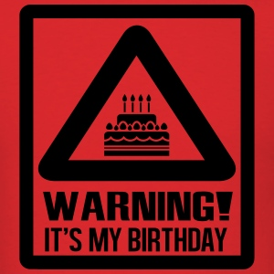Warning! It's my birthday T-Shirts - Men's T-Shirt