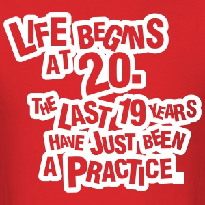 Life begins at 20!  T-Shirts - Men's T-Shirt