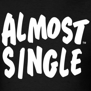 ALMOST SINGLE - Men's T-Shirt