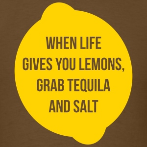 When Life Gives Grab Tequila - Men's T-Shirt