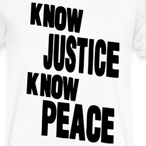 KNOW JUSTICE KNOW PEACE T-Shirts - Men's V-Neck T-Shirt by Canvas