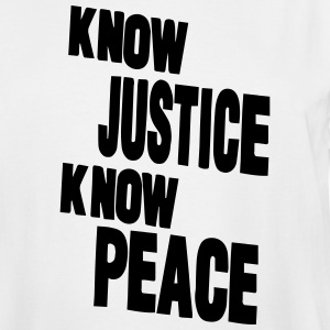 KNOW JUSTICE KNOW PEACE T-Shirts - Men's Tall T-Shirt