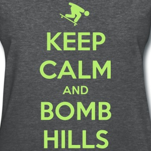 Keep Calm and Bomb Hills Tee - Women's T-Shirt