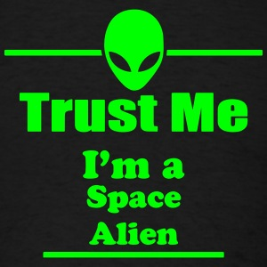 Trust Me I'm a Space Alien - Space - Scifi T-Shirts - Men's T-Shirt