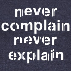 Never complain never explain Long Sleeve Shirts