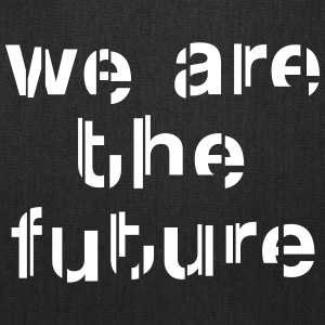 We are the future Bags & backpacks - Tote Bag