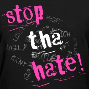 Stop Tha Hate Girl's Tee - Women's T-Shirt