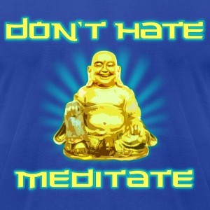 Funny! Don't Hate, Meditate - Men's T-Shirt by American Apparel
