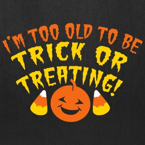 HALLOWEEN I'm too OLD to be TRICK or TREATING! Bags & backpacks - Tote Bag