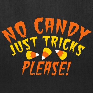NO CANDY just TRICK please! Halloween candy corn Bags & backpacks - Tote Bag