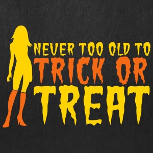 HALLOWEEN never too old to TRICK or TREAT Bags & backpacks - Tote Bag