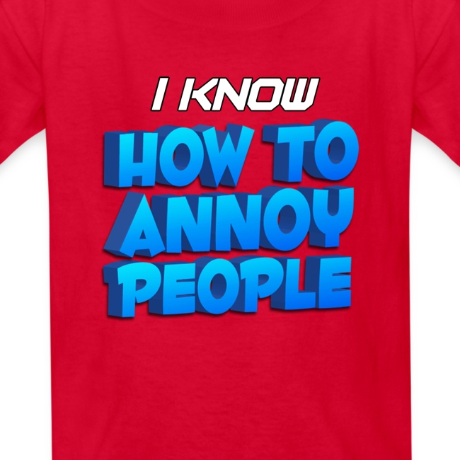 Kid's How To Annoy T-Shirt