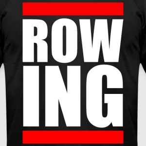 ROWING T-Shirts - Men's T-Shirt by American Apparel
