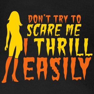 Don't try to SCARE me I THRILL EASILY! sexy lady Baby & Toddler Shirts - Short Sleeve Baby Bodysuit