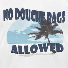 No Douche Bags Allowed Island Wave