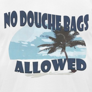 No Douche Bags Allowed Island Wave - Men's T-Shirt by American Apparel