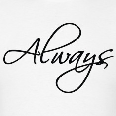 always T-Shirts