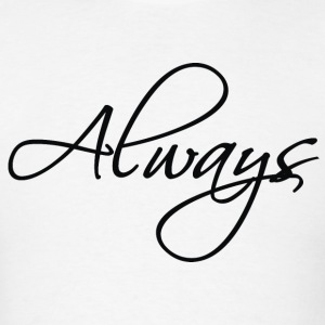 always T-Shirts - Men's T-Shirt