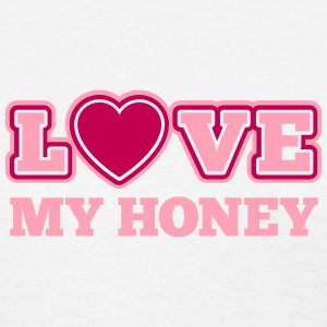 Love My Honey - Women's T-Shirt
