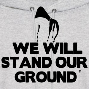 WE WILL STAND OUR GROUND Hoodies - Men's Hoodie