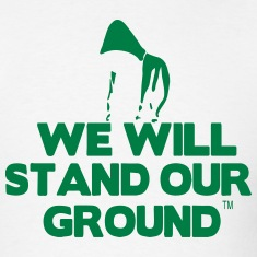 WE WILL STAND OUR GROUND T-Shirts