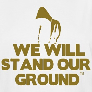 WE WILL STAND OUR GROUND T-Shirts - Men's Tall T-Shirt