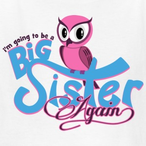 Owl Big Sister Again Kids' Shirts - Kids' T-Shirt