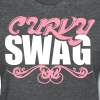 Curvy Girl Swag Shirt (Version 2 - 2 Color) - Women's T-Shirt