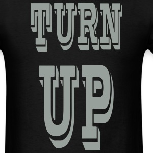 TURN UP - Men's T-Shirt