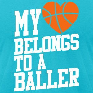 my heart belongs to a baller T-Shirts - Men's T-Shirt by American Apparel