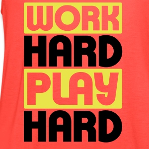 Work Hard Play Hard Tanks - Women's Flowy Tank Top by Bella