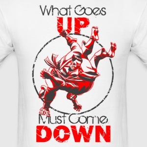 Judo - What Goes Up T-Shirts - Men's T-Shirt