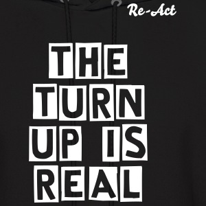Turn up men hoodie  Re-Act  - Men's Hoodie