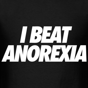 I Beat Anorexia T-Shirts - Men's T-Shirt
