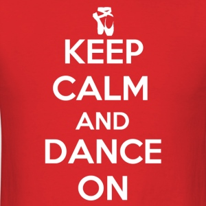 Keep Calm and Dance On - Men's T-Shirt