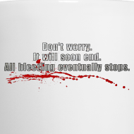 Design ~ All Bleeding Stops Coffee Mug