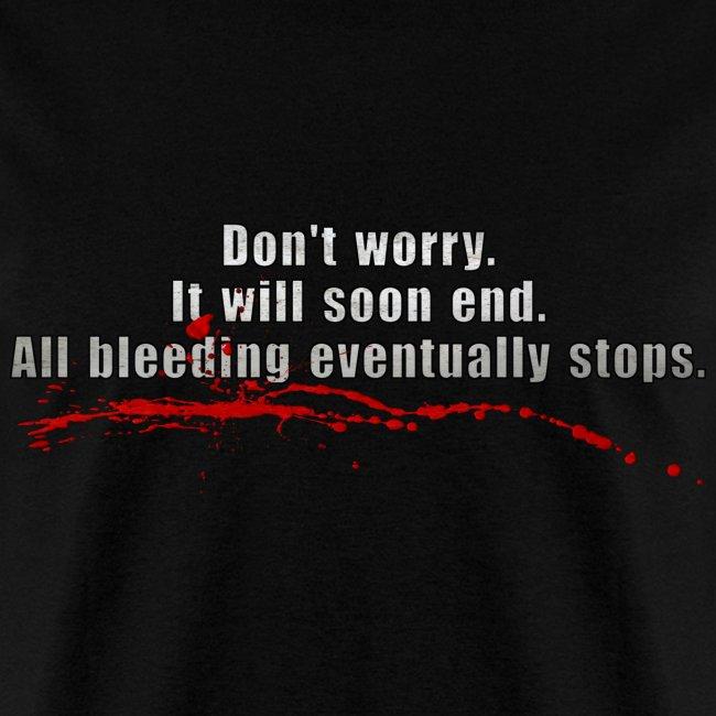 All Bleeding Stops - Men's Standard T-Shirt
