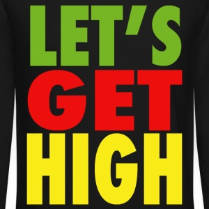 Let's Get High Design Long Sleeve Shirts - Crewneck Sweatshirt