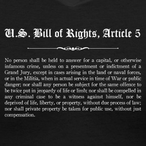 U.S. Bill of Rights - Article 5 T-Shirts - Women's V-Neck T-Shirt