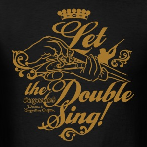 let_the_double_sing T-Shirts - Men's T-Shirt