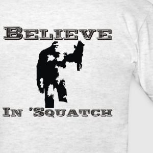 Believe in squatch T-Shirts - Men's T-Shirt