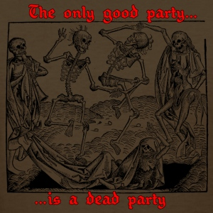The Only Good Party is a Dead Party (Black) Women's T-Shirts - Women's T-Shirt
