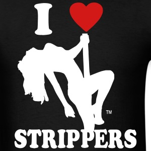 I LOVE STRIPPERS T-Shirts - Men's T-Shirt