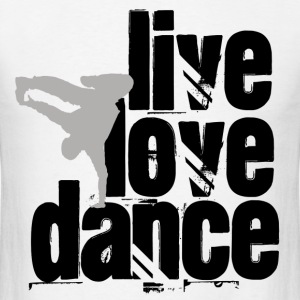 Live, Love, Dance - Men's T-Shirt